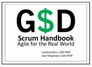 GSD Scrum Handbook by Cynthia Kahn and April Shepherd